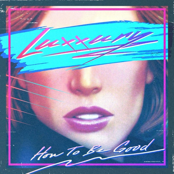 How to Be Good EP - Luxxury
