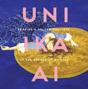 Keeping a Golden Bullseye in the Corner of My Mind - Uni Ika Ai