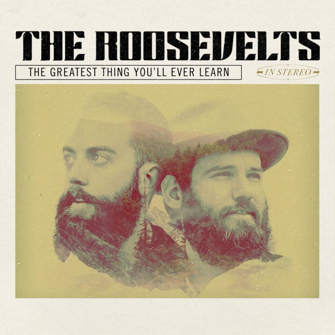 The Greatest Thing You'll Ever Learn - The Roosevelts