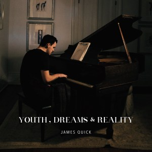 Youth, Dreams & Reality - James Quick