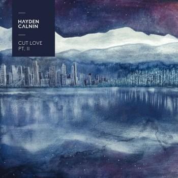 Cut Love Pt. II - Hayden Calnin