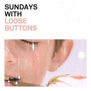 Sundays EP - Loose Buttons