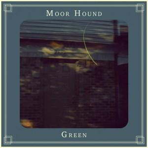 Green - Moor Hound