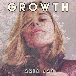 GROWTH EP - Aria Jay
