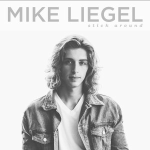 Stick Around - Mike Liegel