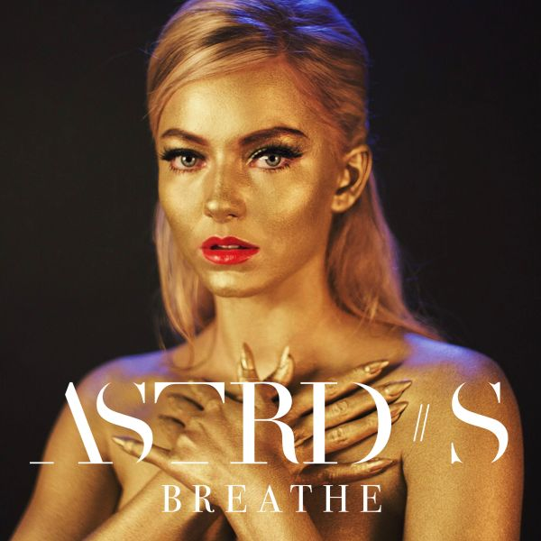 """Breathe"" - Astrid S"