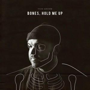 Bones, Hold Me Up - Tyler Sjöström