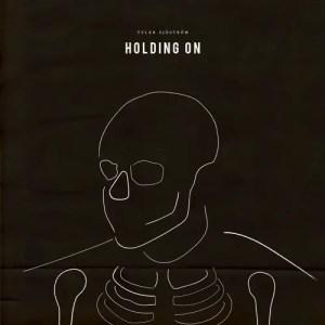 Holding On - Tyler Sjöström