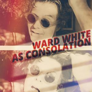 As Consolation - Ward White