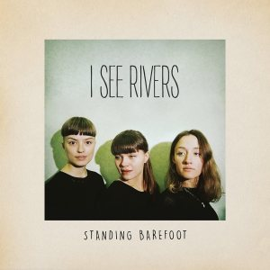 Standing Barefoot - I See Rivers