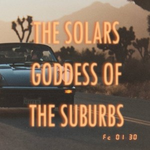 The Solars - Goddess of the Suburbs - single art