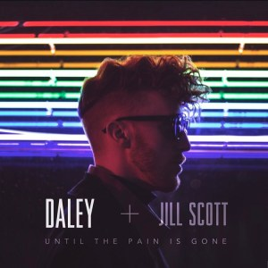 Until the Pain Is Gone - Daley, Jill Scott