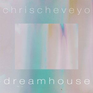 dreamhouse - chris cheveyo
