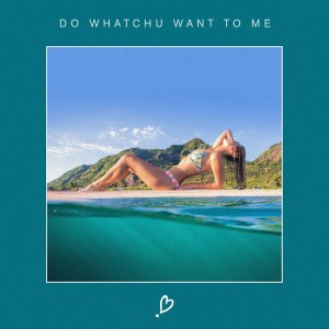Do Whatchu Want to Me - NoMBe single art