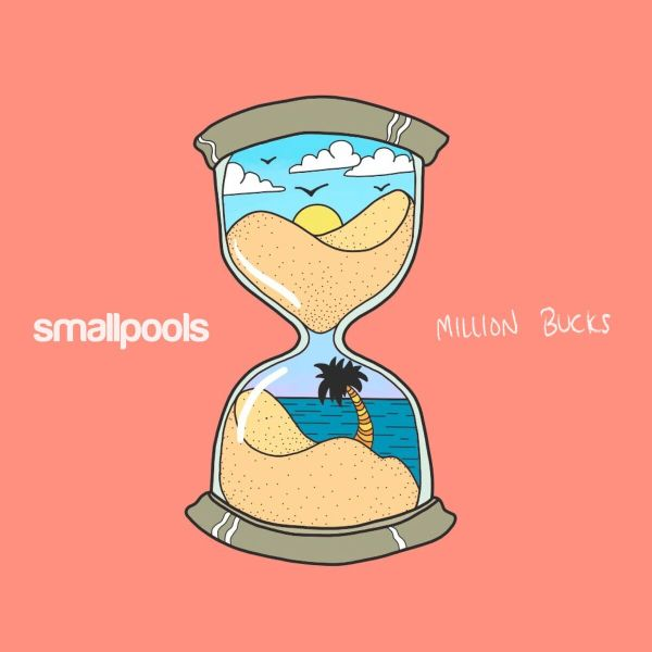 Million Bucks - Smallpools single art