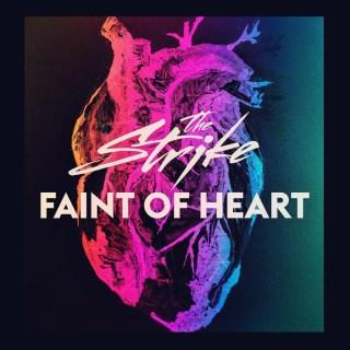 Faint of Heart - The Strike