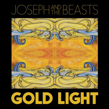 Gold Light - Joseph & the Beasts