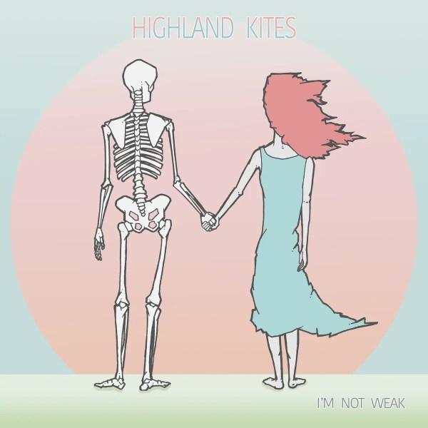 I'm Not Weak - Highland Kites