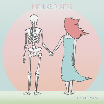 I'm Not Weak - Highland Kites
