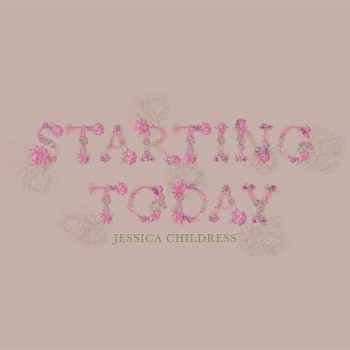 Starting Today - Jessica Childress