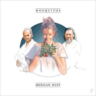 Mexican Dust - Mosquitos