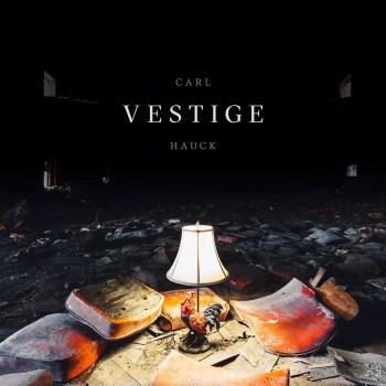 Vestige - Carl Hauck © Garret Bodette