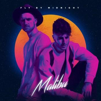 Malibu - Fly by Midnight