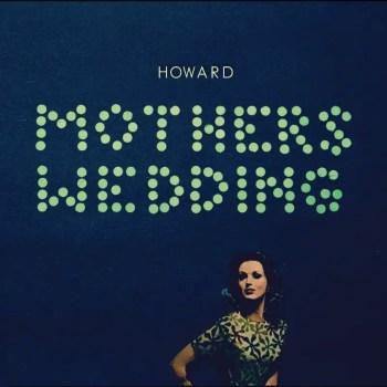 Mother's Wedding - Howard