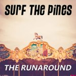 The Runaround - Surf the Pines