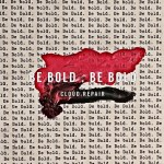 Be Bold, Be Bold - Cloud Repair
