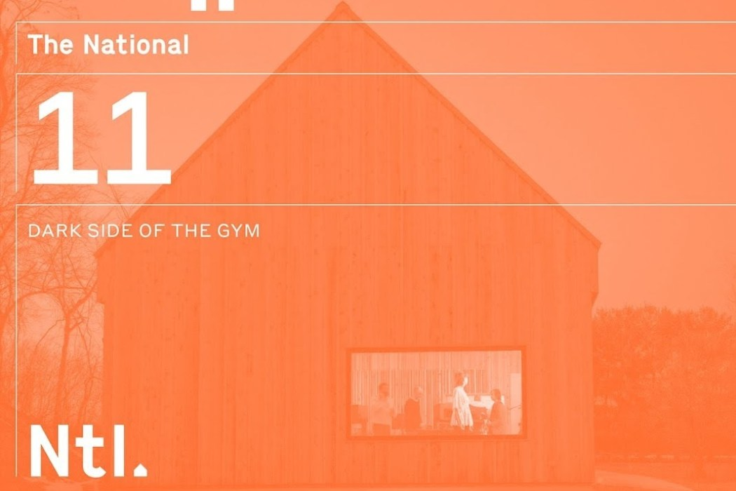 Dark Side of the Gym - The National