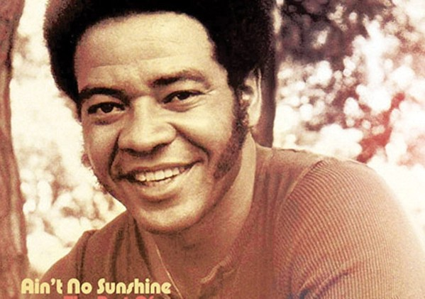 """Ain't No Sunshine"" - Bill Withers"