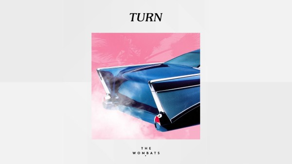Turn - The Wombats