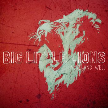 Alive and Well - Big Little Lions