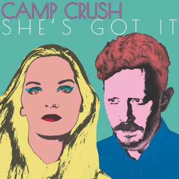She's Got It EP - Camp Crush