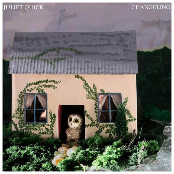 Changeling - Juliet Quick