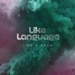 Like a Drug - Like Language