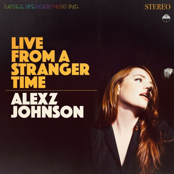 Live from a Stranger Time - Alexz Johnson