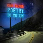 Poetry in Motion - Kyan Palmer