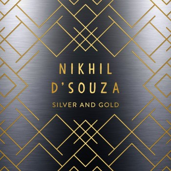 Silver & Gold - Nikhil D'Souza