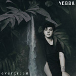 Evergreen - YEBBA