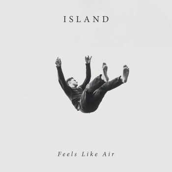 Feels Like Air - ISLAND