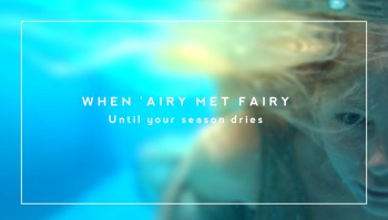 Until Your Season Dries - When 'Airy Met Fairy