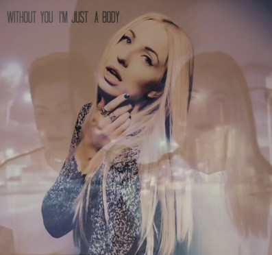 Without You I'm Just a Body - Skylar Fri