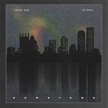 Downtown - Tessa Rae