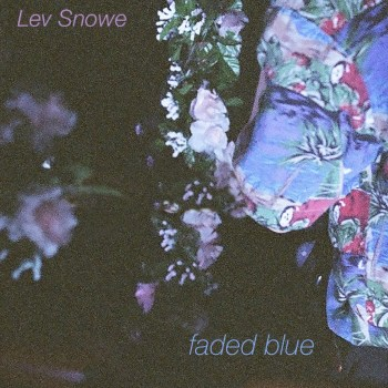 Faded Blue EP - Lev Snowe