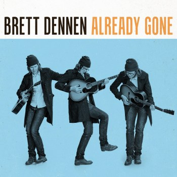 Already Gone - Brett Dennen