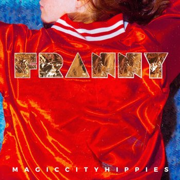 Franny - Magic City Hippies