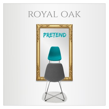Pretend - Royal Oak
