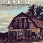 The Place That You Call Home - Ever More Nest